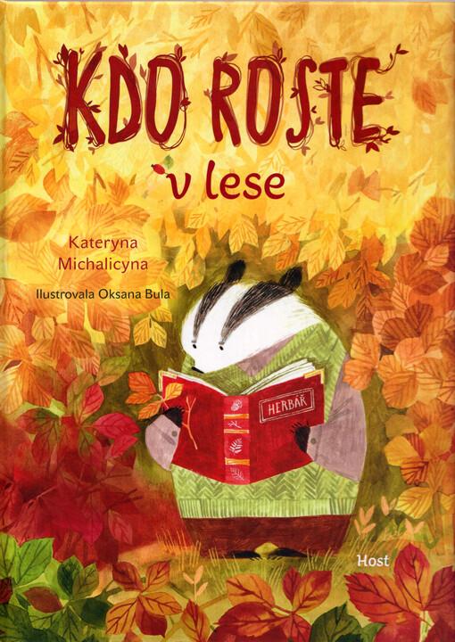 obal knihy - Kdo roste v lese / Kateryna Michalicyna ; ilustrovala Oksana Bula ; přeložila Rita Kindlerová