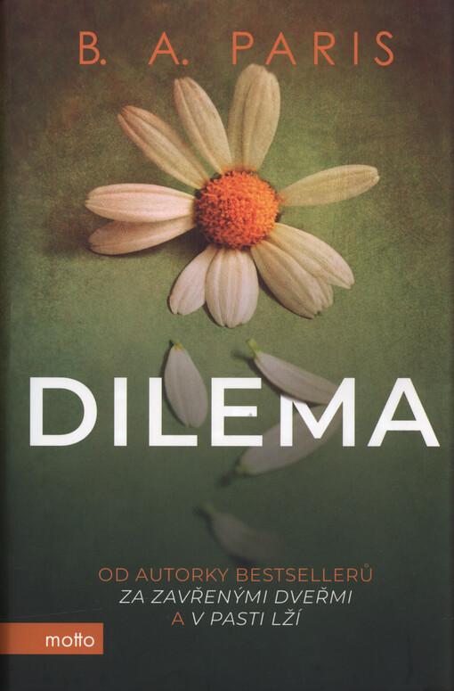 obal knihy - Dilema / B.A. Paris ; přeložila Karolina Medková