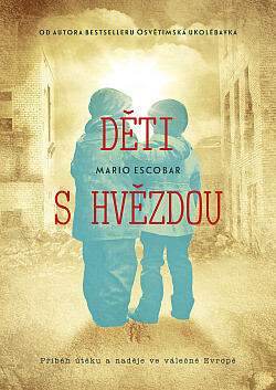 obal knihy - Děti s hvězdou / Mario Escobar ; překlad: Vladimír Fuksa