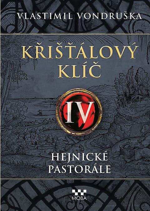 obal knihy - Křišťálový klíč. IV, Hejnické pastorále / Vlastimil Vondruška